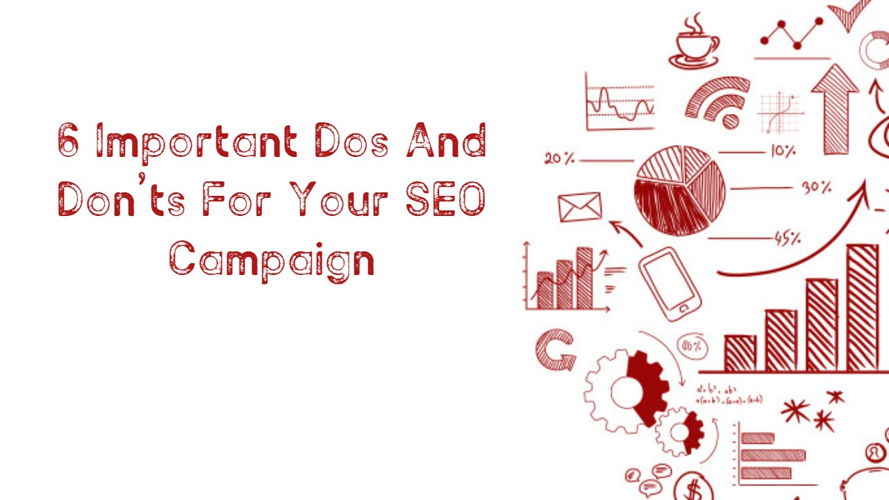 Dos And Don'ts For Your SEO Campaign